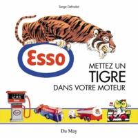 Serge Defradat - Esso - Mettez un tigre dans votre moteur.