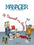 Serge Dehaes - Manager mode d'emploi Tome 2 : Ce travail m'a stresser.