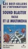 Serge Dejardin et Jean-Pierre Lovinfosse - Sound Blaster® facile et le multimédia.