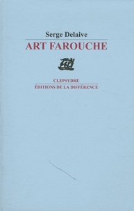 Serge Delaive - Art farouche.