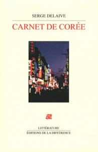 Serge Delaive - Carnets de Corée.