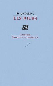 Serge Delaive - Les Jours - Suivi de Ici là.