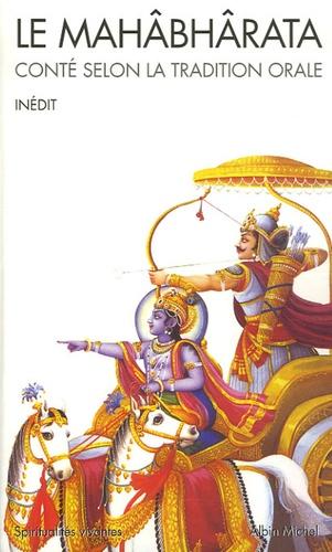 Le Mahâbhârata. Conté selon la tradition orale