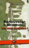 Serge Depaquit - Renouveler la démocratie... oui, mais comment ? - Analyses et proportions de l'Association pour la démocratie et l'éducation locale et sociale.