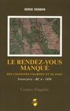 Serge Desbois - Le rendez-vous manqué - Des colonnes Charton et Le Page, Indochine - RC 4 - 1950.