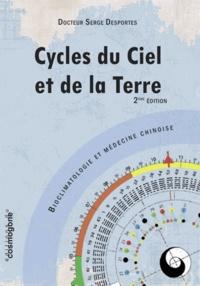 Serge Desportes - Cycles du Ciel et de la Terre - Boiclimatologie et médecine chinoise.