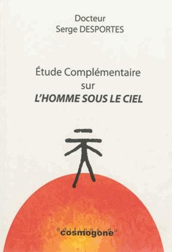 Serge Desportes - Etude complémentaire sur l'homme sous le ciel.