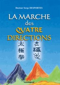 Serge Desportes - La marche des quatre directions.