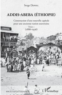 Deedr.fr Addis-Abeba (Ethiopie) - Construction d'une nouvelle capitale pour une ancienne nation souveraine. Tome 1 (1886-1936) Image