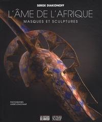 Serge Diakonoff - L'âme de l'Afrique - Masques et sculptures.