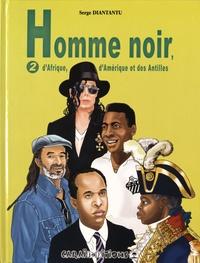 Histoiresdenlire.be Homme noir, d'Afrique, d'Amérique et des Antilles - Tome 2 Image