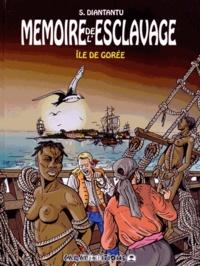 Serge Diantantu - Mémoire de l'esclavage Tome 4 : Ile de Gorée.