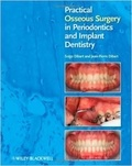 Serge Dibart - Practical Osseous Surgery in Periodontics and Implant Dentistry.