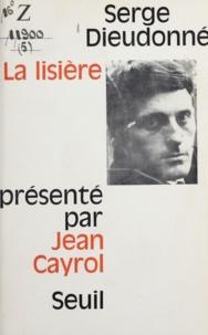 Serge Dieudonné et Jean Cayrol - La lisière.