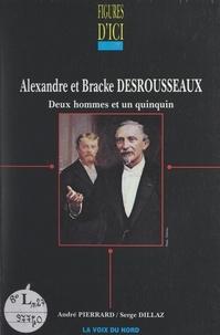 Serge Dillaz et André Pierrard - Alexandre et Bracke Desrousseaux - Deux hommes et un Quinquin.