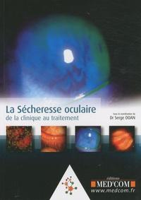 Serge Doan - La sécheresse oculaire - De la clinique au traitement.