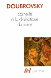Serge Doubrovsky - Corneille et la dialectique du héros.