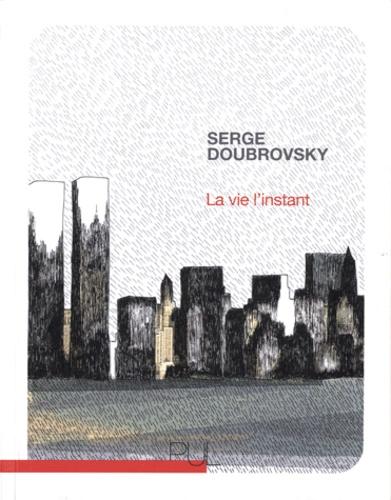 Serge Doubrovsky - La vie l'instant.