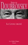 Serge Doubrovsky - Le Livre brisé.