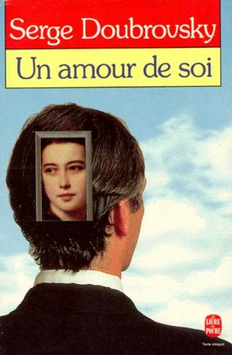 Serge Doubrovsky - Un Amour de soi.