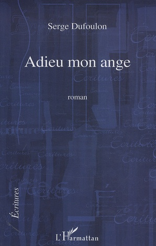 Serge Dufoulon - Adieu mon ange.