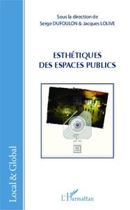 Serge Dufoulon et Jacques Lolive - Esthétiques des espaces publics.