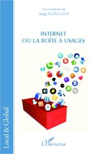 Serge Dufoulon - Internet ou la boîte à usages.