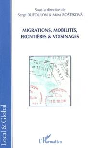 Serge Dufoulon et Maria Rostekova - Migrations, mobilités, frontières & voisinages.