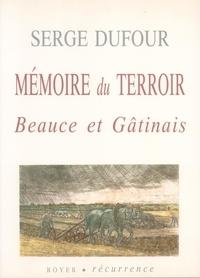 Serge Dufour - Mémoire du terroir - Beauce et Gâtinais.