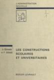 Serge Duhamel et Pierre Segaud - Les constructions scolaires et universitaires.
