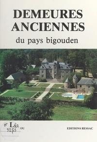 Serge Duigou - Demeures anciennes du pays bigouden.