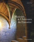 Serge Duigou et Yannick Le Gal - Manoirs & Châteaux du Finistère.