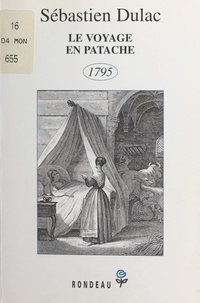 Serge Dulac - Le voyage en patache - 1795.