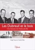 Serge Dupuis et Sophie Blais - Les Dubreuil et le bois - Une histoire de Dubreuilville.