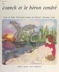 Serge Durousseau et Rachel Alexandre Cohn - Franck et le héron cendré.