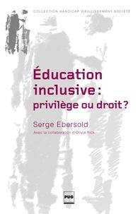 Serge Ebersold - L'éducation inclusive : privilège ou droit ?.