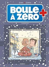 Serge Ernst et  Zidrou - Boule à zéro Tome 6 : Le grand jour.