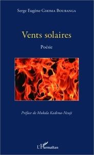 Serge Eugène Ghoma Boubanga - Vents solaires.