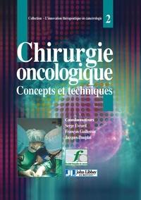 Serge Evrard et François Guillemin - Chirurgie oncologique - Concepts et techniques.