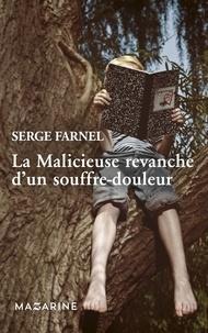 Serge Farnel - La malicieuse revanche d'un souffre-douleur.