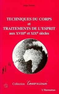 Serge Fauché - Techniques du corps et traitements de l'esprit aux XVIIIe et XIXe siècles.