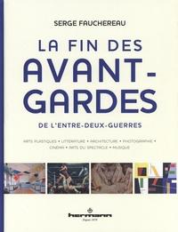 Serge Fauchereau - La fin des avant-gardes.