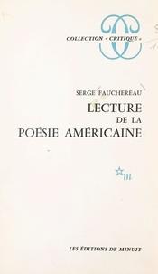 Serge Fauchereau - Lecture de la poésie américaine.