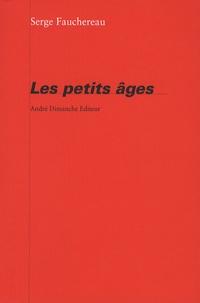 Serge Fauchereau - Les Petits Ages.