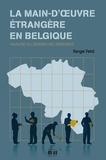 Serge Feld - La main-d'oeuvre étrangère en Belgique - Analyse du dernier recensement.