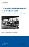 Serge Feld - Les migrations internationales et le développement - L'exode de compétences et les envois de fonds émigrés.