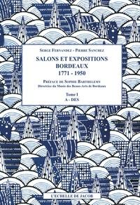 Serge Fernandez et Pierre Sanchez - Salons et expositions Bordeaux (1771-1950) - Répertoire des exposants et liste de leurs oeuvres (3 volumes).