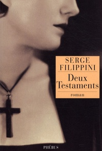 Serge Filippini - Deux Testaments.