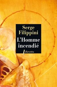 Serge Filippini - L'homme incendié - Le Roman de Giordano Bruno.