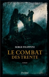 Serge Filippini - Le combat des trente.